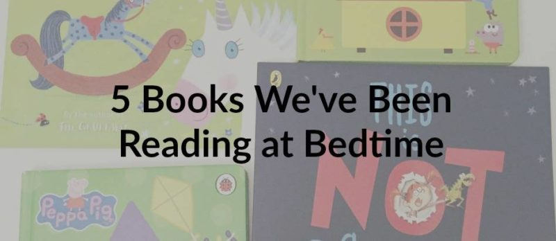 5 Books We've Been Reading at Bedtime