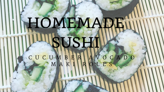 Homemade Sushi – Avocado, cucumber maki