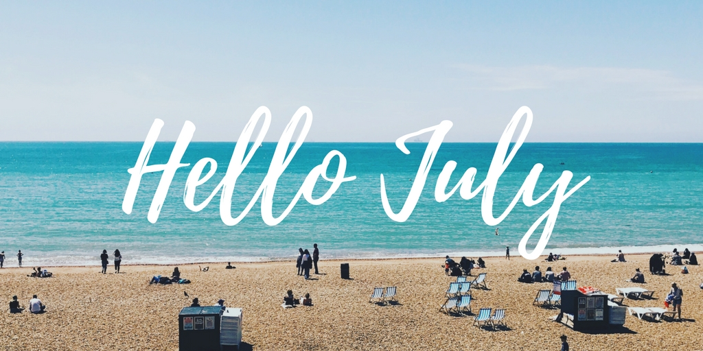 Hello July – Summer is finally here
