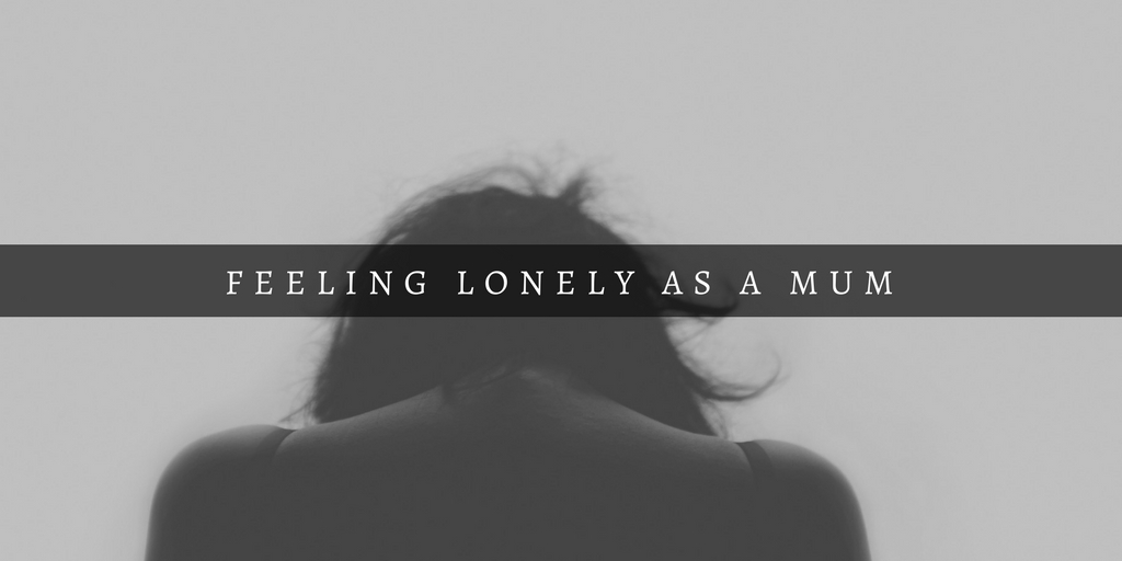 Feeling lonely as a mum