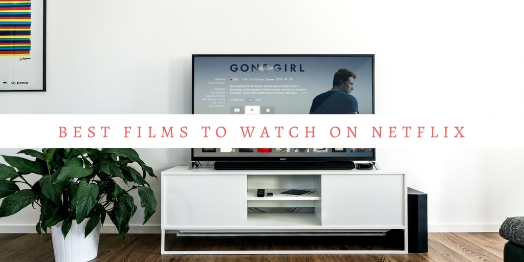 Best Films to Watch on Netflix