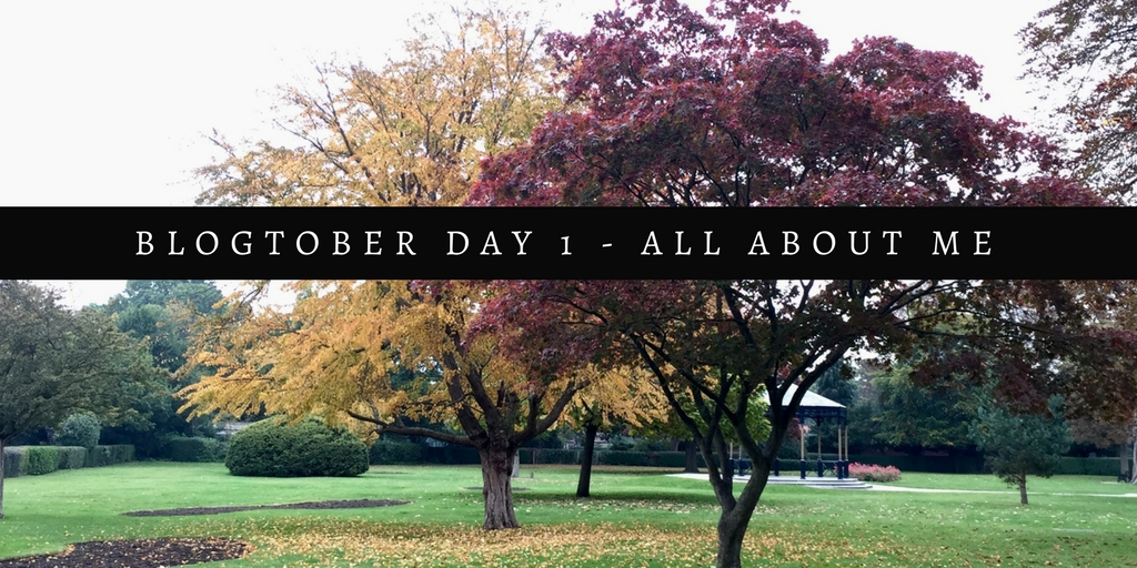 Blogtober Day 1 – All About Me