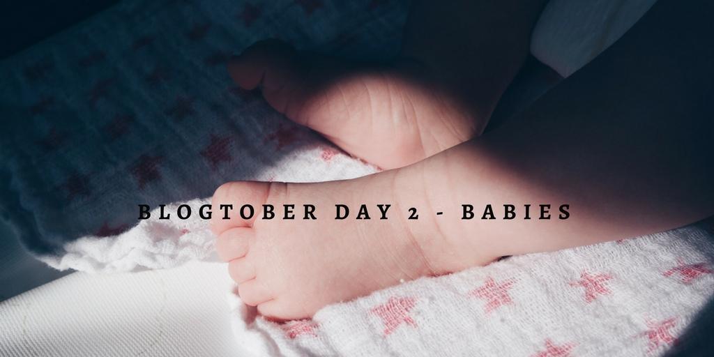 babies – blogtober day 2