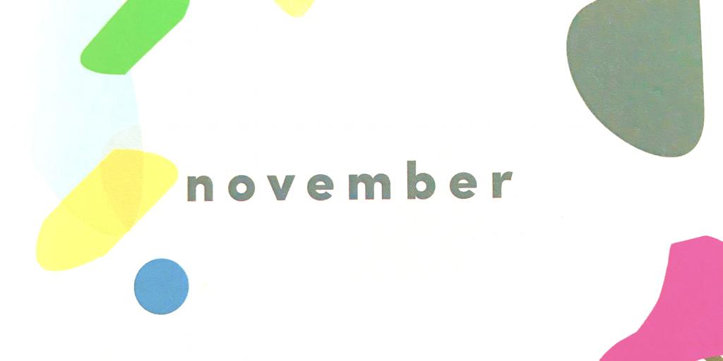 Goodbye October, Hello November